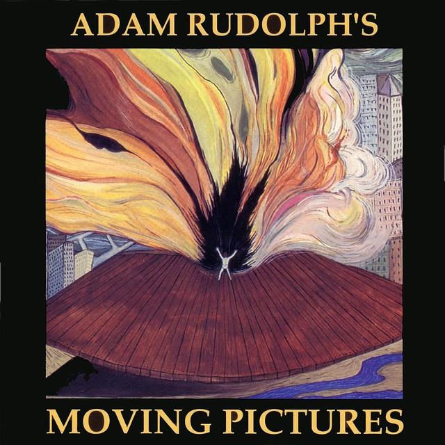 Adam Rudolph's Moving Pictures