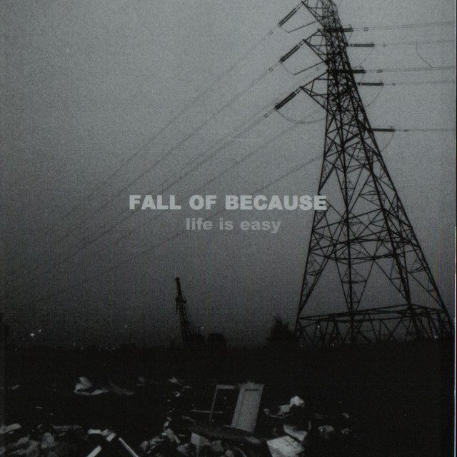 Fall Of Because