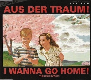 Aus Der Traum / I Wanna Go Home (Through Kuwait) [CDM]