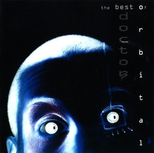 Doctor? - The Best Of Orbital