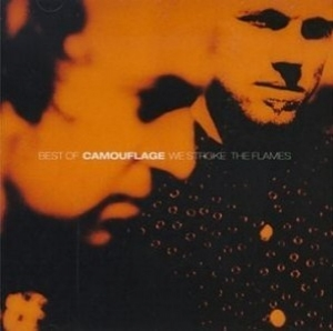 Best Of Camouflage - We Stroke The Flames