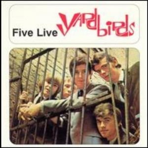 Five Live Yardbirds (1999 Remastered)