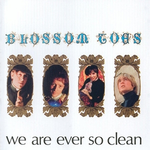 We Are Ever So Clean (2007 Remastered Expanded Edition)