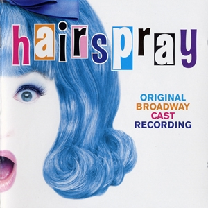 Hairspray / Лак для волос (Original Broadway Cast Recording)