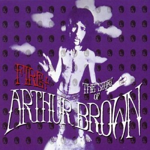 Fire - The Story Of Arthur Brown - Disc 2