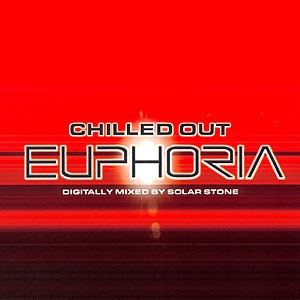 Chilled Out Euphoria (CD 1)