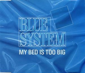 My Bed Is Too Big [CDS]