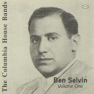 The Columbia House Bands: Ben Selvin, Volume 1