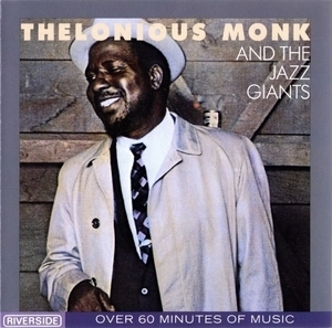 Thelonious Monk And The Jazz Giants
