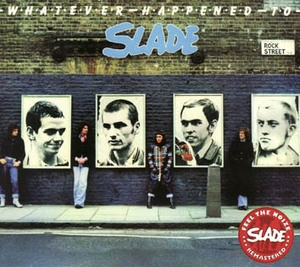 Whatever Happened To Slade (Salvo, Remastered 2007)