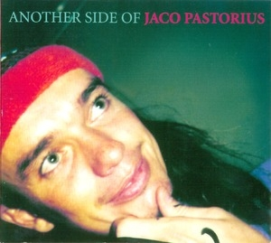 Another Side Of Jaco Pastorius