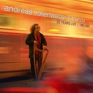 Andreas Vollenweider & Friends: 25 Years Live 1982-2007 (CD1)