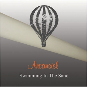 Swimming In The Sand - Best of Arcansiel 1988-2004