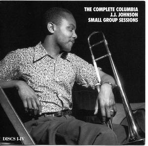 The Complete Columbia J.J. Johnson Small Group Sessions (CD1-4)