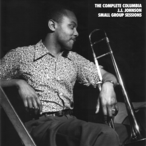 The Complete Columbia J.J. Johnson Small Group Sessions (CD5-7)