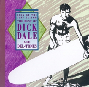 King Of The Surf Guitar - The Best Of Dick