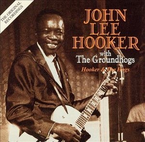 John Lee Hooker With The Groundhogs