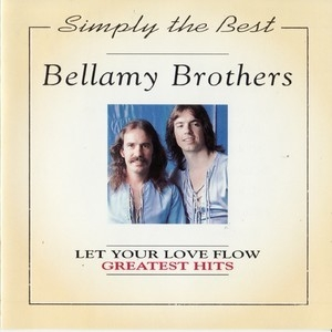 Simply The Best... Bellamy Brothers - Let Your Love Flow, Greatest Hits