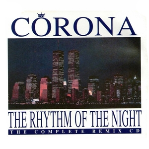 The Rhythm Of The Night (the Complete Remix CD)