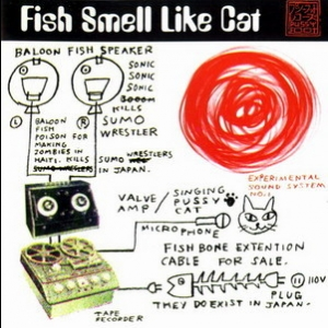 Fish Smell Like Cat (Compilation of Japanese Artists)