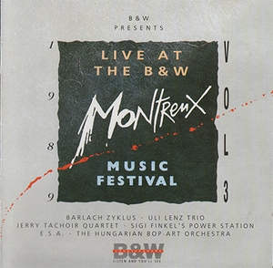 Live At The B&W Montreux Music Festival 1989 Vol. 3