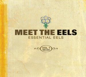 Meet The Eels: Essential Eels Vol. 1