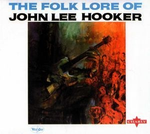 The Folk Lore Of John Lee Hooker (2000 Charly Rem.)
