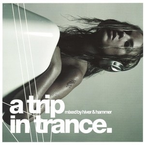 A Trip In Trance (Mixed by Hiver & Hammer, DJ Esquille)