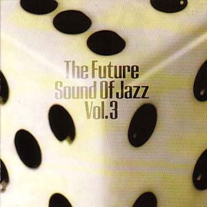 The Future Sound Of Jazz Vol. 3 (disc 1)