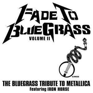 Fade To Bluegrass Volume 2 - The Bluegrass Tribute To Metallica