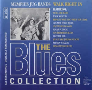 Memphis Jug Bands Walk Right In, The Blues Collection Vol. 41