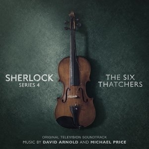 Sherlock Series 4 - The Six Thatchers