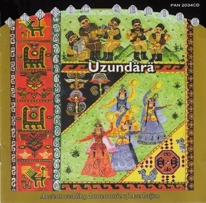 Uzundärä - Ancient Wedding Dance Music Of Azerbaijan