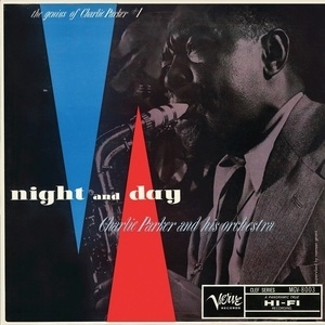 Night And Day The Genius Of Charlie Parker, Vol. 1
