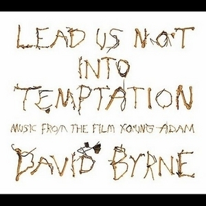 Lead Us Not Into Temptation [Young Adam Ost]