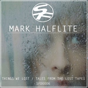 Things We Lost / Tales From The Lost Tape