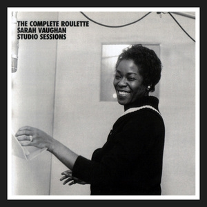 The Complete Roulette Sarah Vaughan Studio Sessions (CD4)