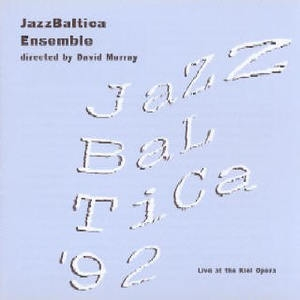 Jazzbaltica '92 - Live At The Kiel Opera