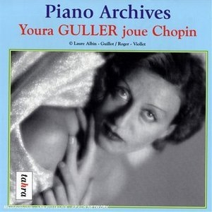 Youra Guller Plays Chopin