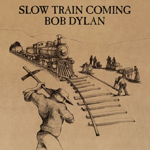 Slow Train Coming (2015 Reissue)