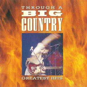 Through A Big Country (greatest Hits)