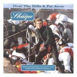 Over The Hills And Far Away: The Music From Sharpe