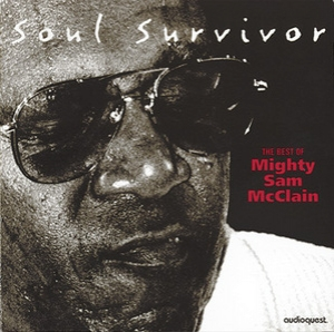 The Best Of Mighty Sam Mcclain