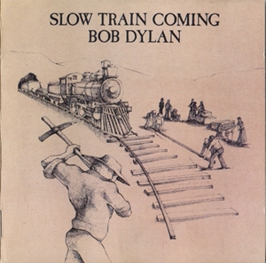 Slow Train Coming (CBS CDCBS 86095, Japan-Europe)