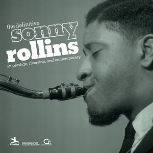 The Definitive Sonny Rollins On Prestige, Riverside, And Contemporary (2CD)