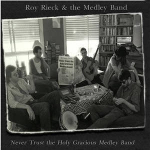 Never Trust The Holy Gracious Medley Band