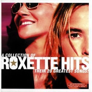 Roxette Hits! A Collection Of Their 20 Greatest Songs!