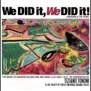 We Did It, We Did It! (Rahsaan & The None) (CD1)