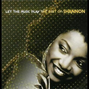 Let The Music Play: The Best Of Shannon