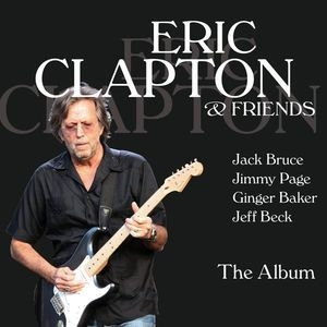 Eric Clapton & Friends The Album